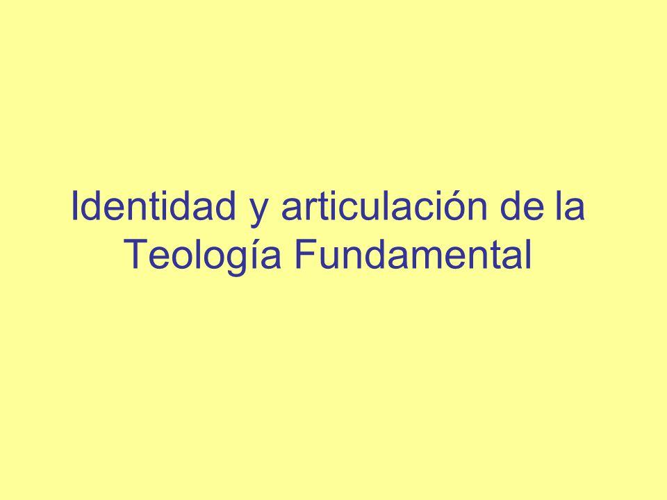 Identidad y articulación de la Teología Fundamental