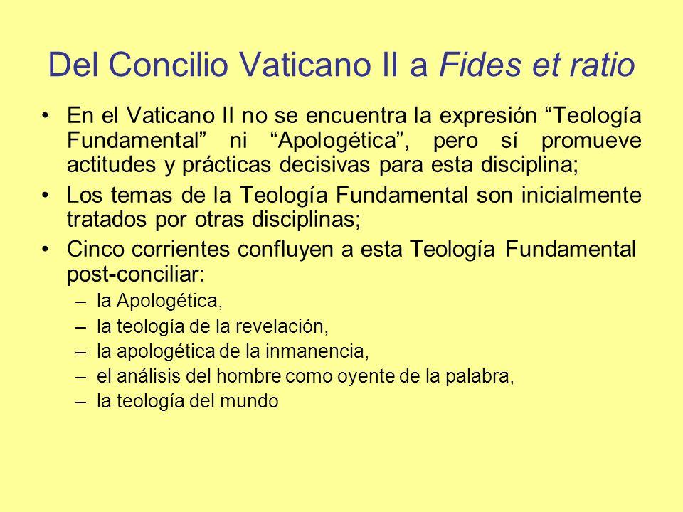 Del Concilio Vaticano II a Fides et ratio En el Vaticano II no se encuentra la expresión Teología Fundamental ni Apologética, pero sí promueve actitud