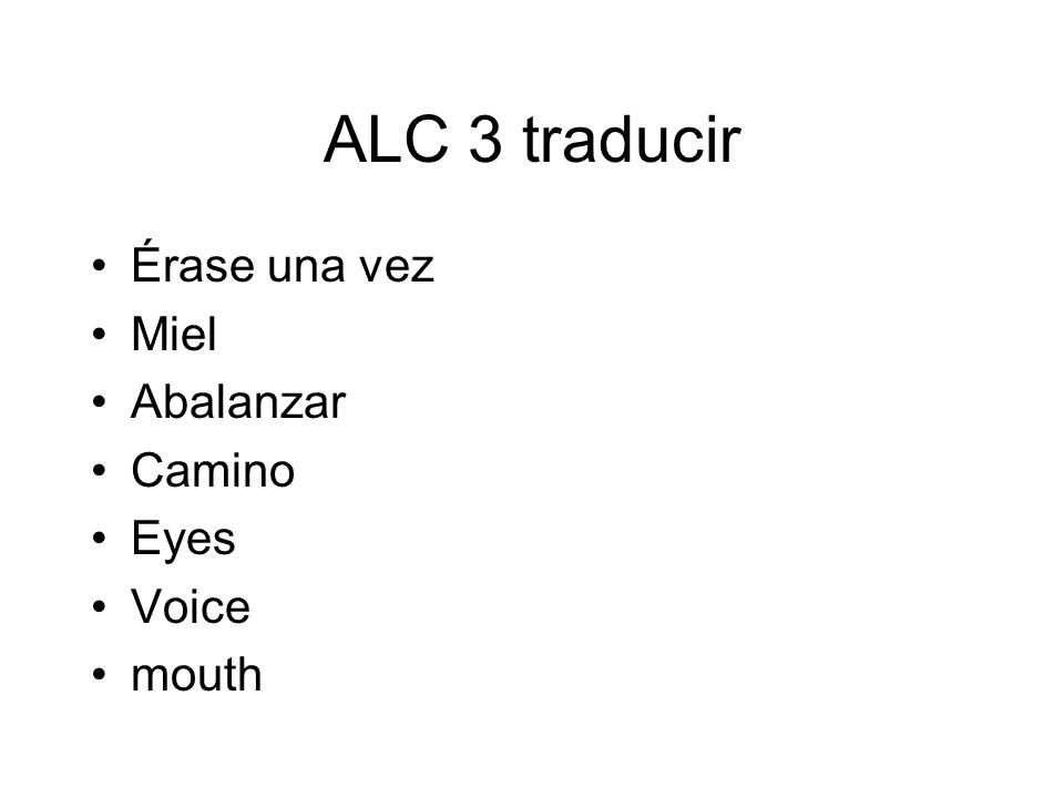 ALC 3 respuestas Érase una vez Miel Abalanzar Camino Eyes Voice mouth Once upon a time Honey To pounce, to jump on Road, path Ojos Voz Boca