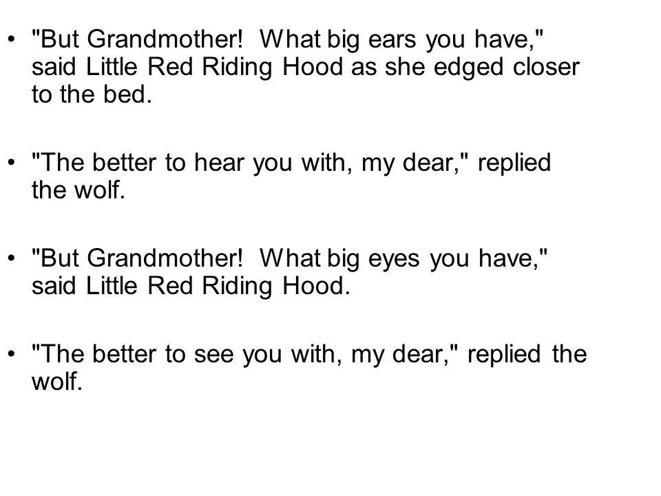 But Grandmother.