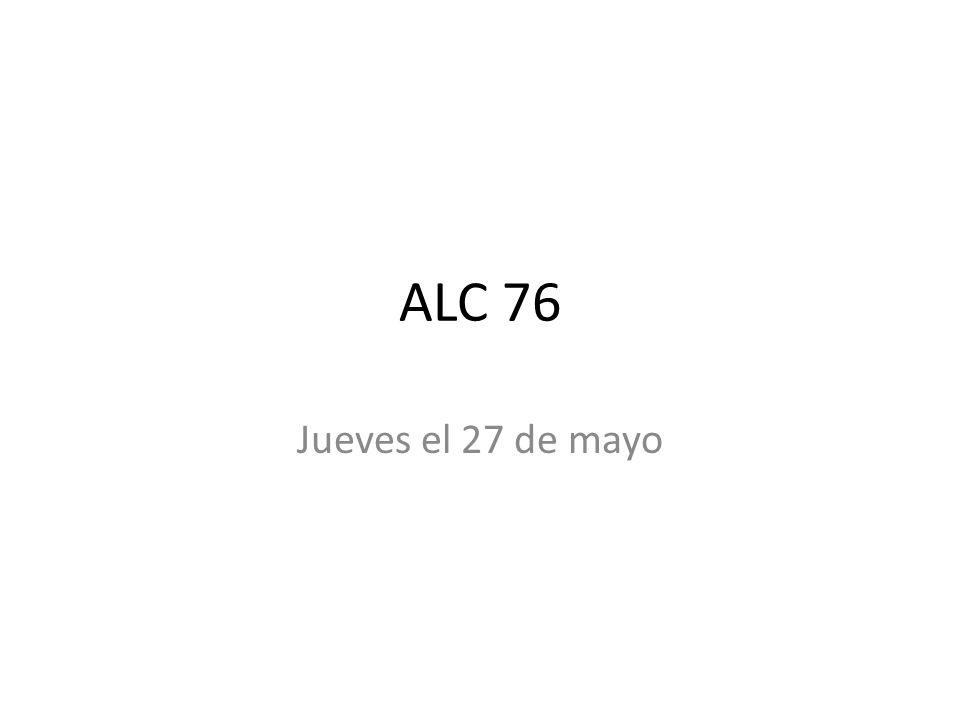 ALC 76 Jueves el 27 de mayo