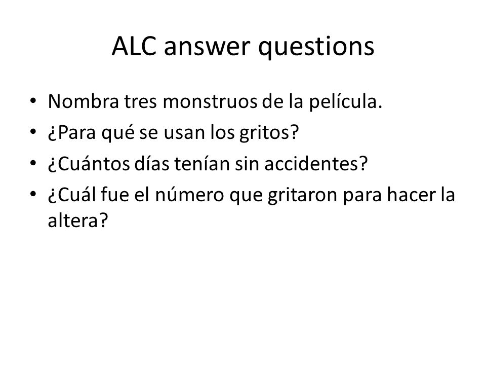 ALC answer questions Nombra tres monstruos de la película.