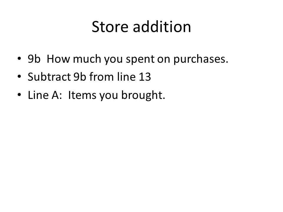 Store addition 9b How much you spent on purchases.