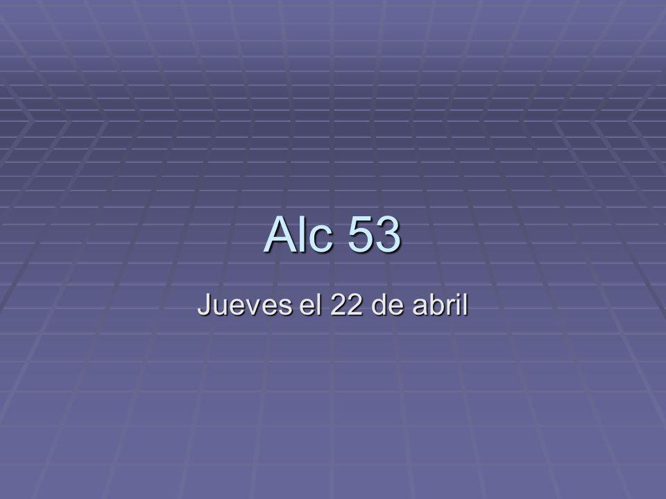 Alc 53 Jueves el 22 de abril