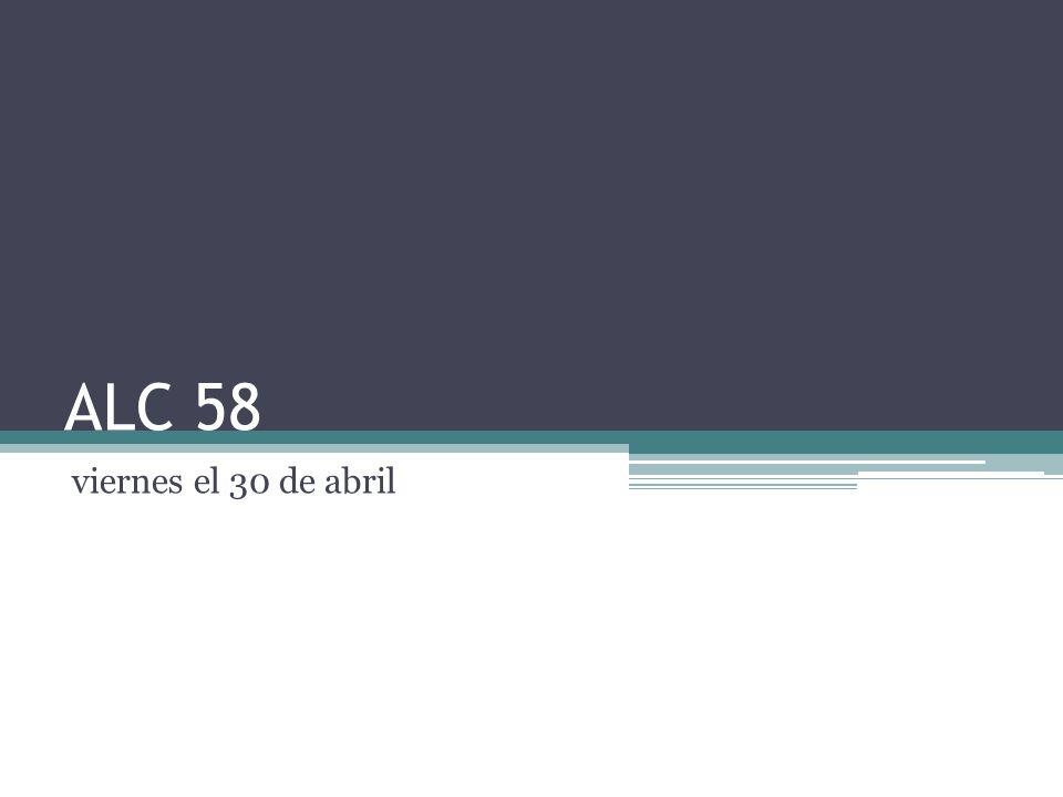 ALC 58 viernes el 30 de abril