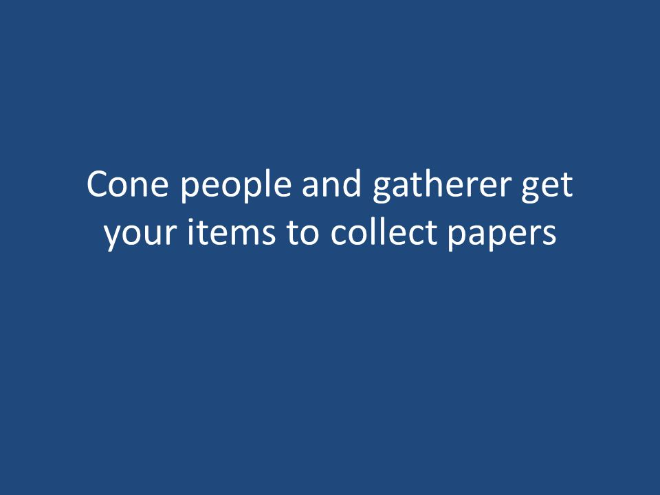 Cone people and gatherer get your items to collect papers