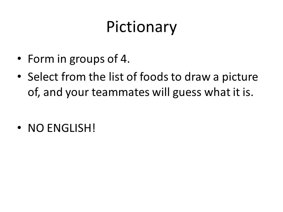 Pictionary Form in groups of 4.