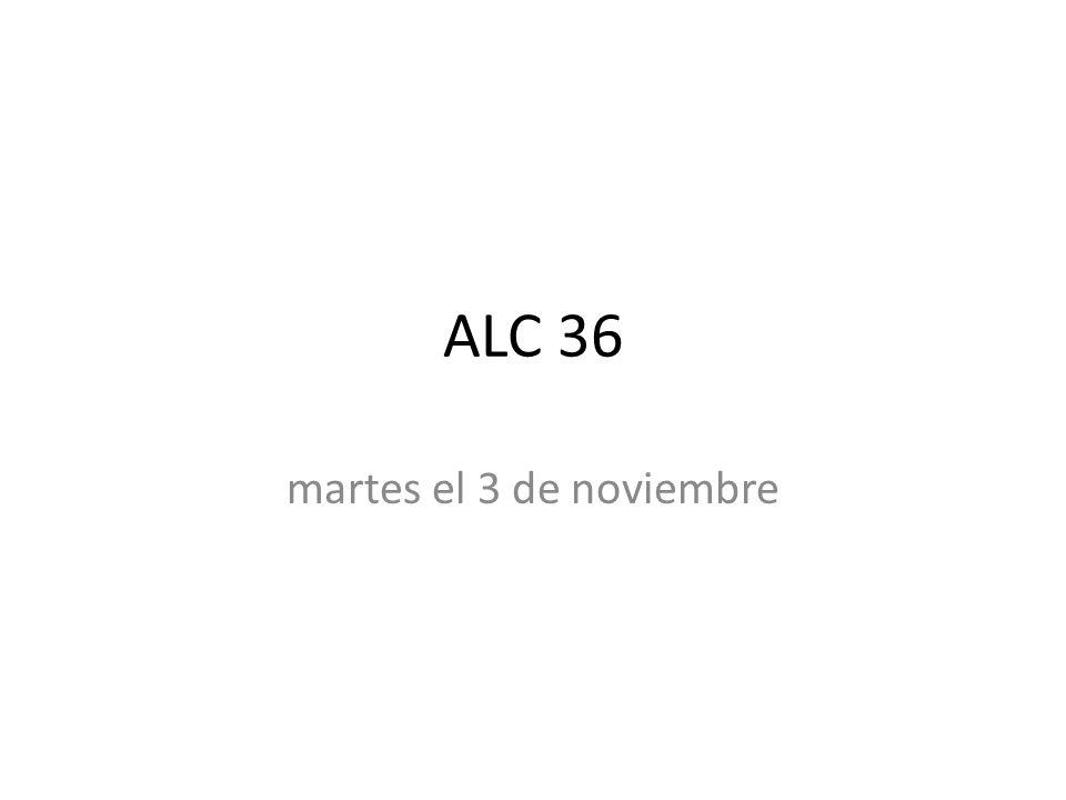 ALC 36 martes el 3 de noviembre