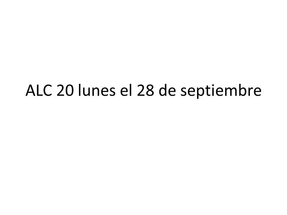 ALC 20 lunes el 28 de septiembre