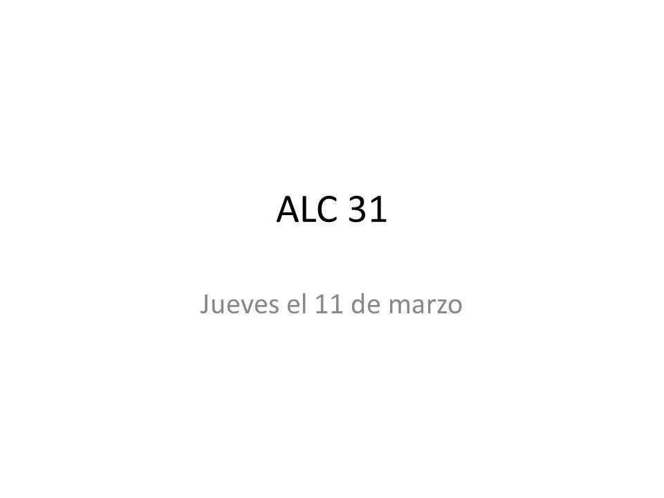 ALC 31 Jueves el 11 de marzo
