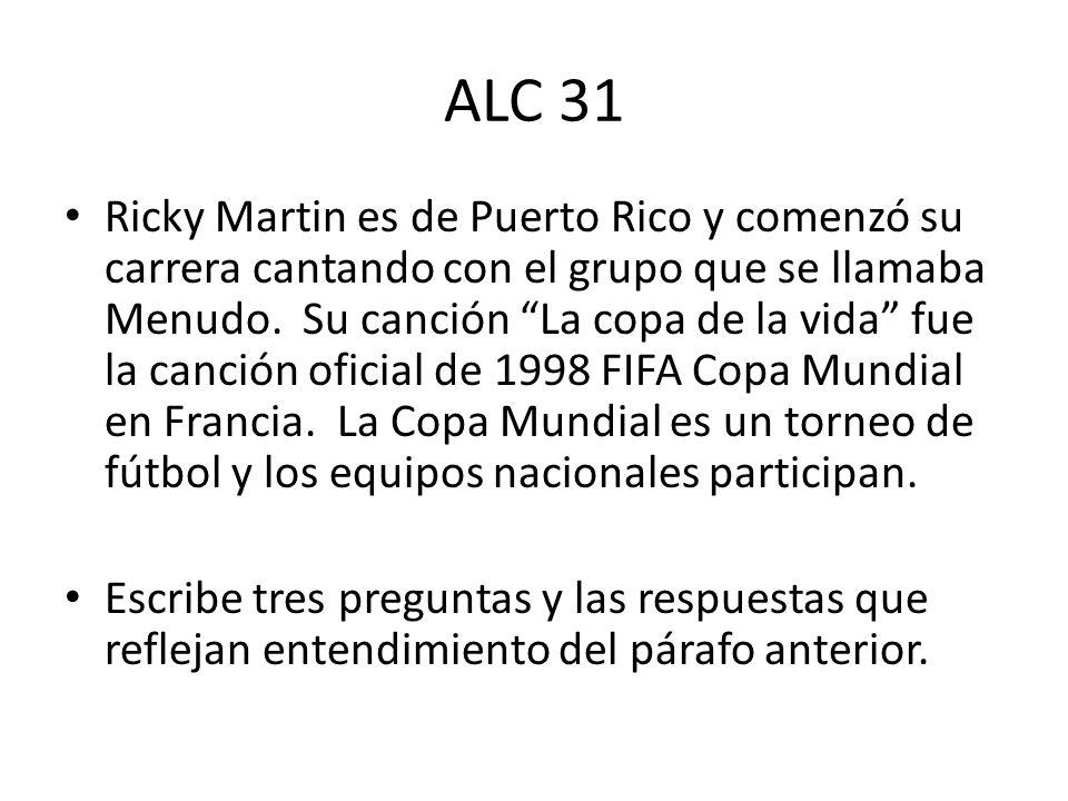 ALC 31 Ricky Martin es de Puerto Rico y comenzó su carrera cantando con el grupo que se llamaba Menudo. Su canción La copa de la vida fue la canción o
