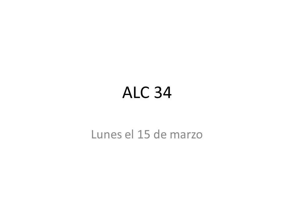 ALC 34 Lunes el 15 de marzo