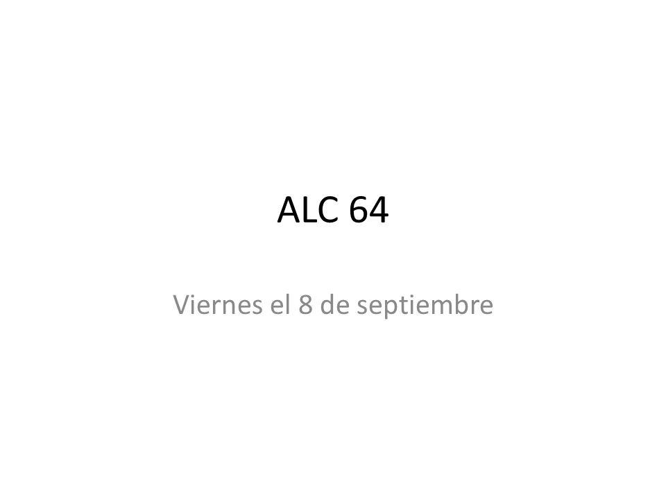 ALC 64 Viernes el 8 de septiembre