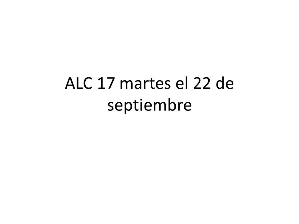 ALC 17 martes el 22 de septiembre