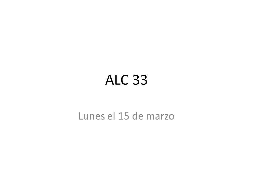 ALC 33 Lunes el 15 de marzo