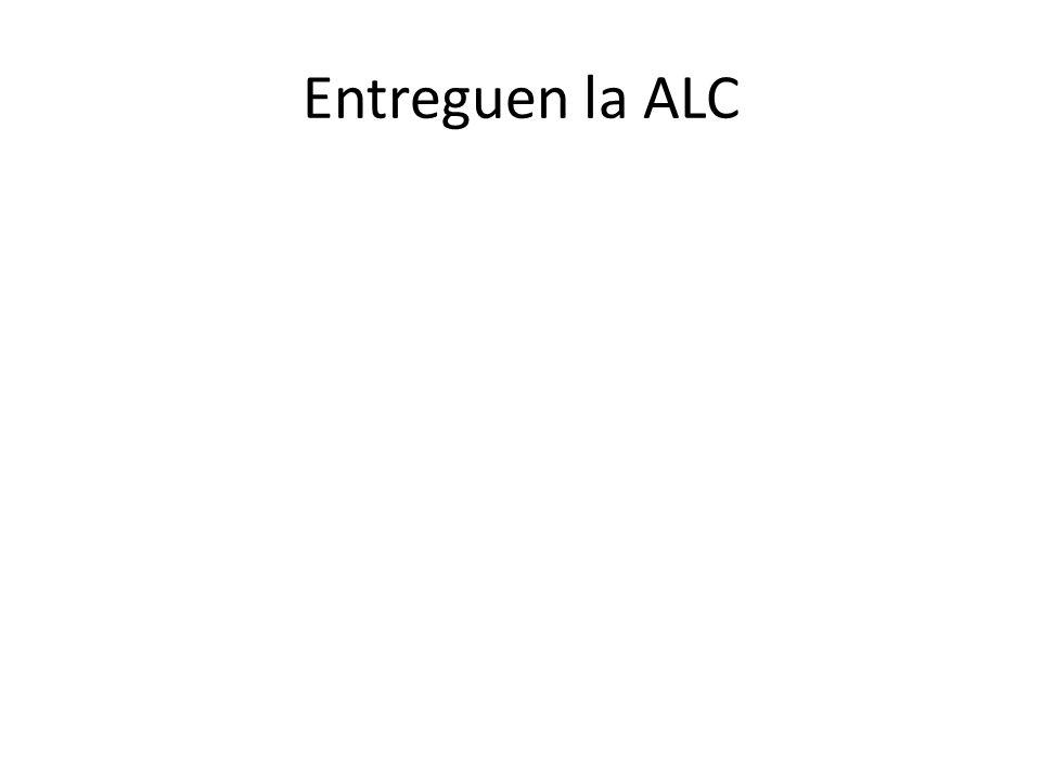 Entreguen la ALC