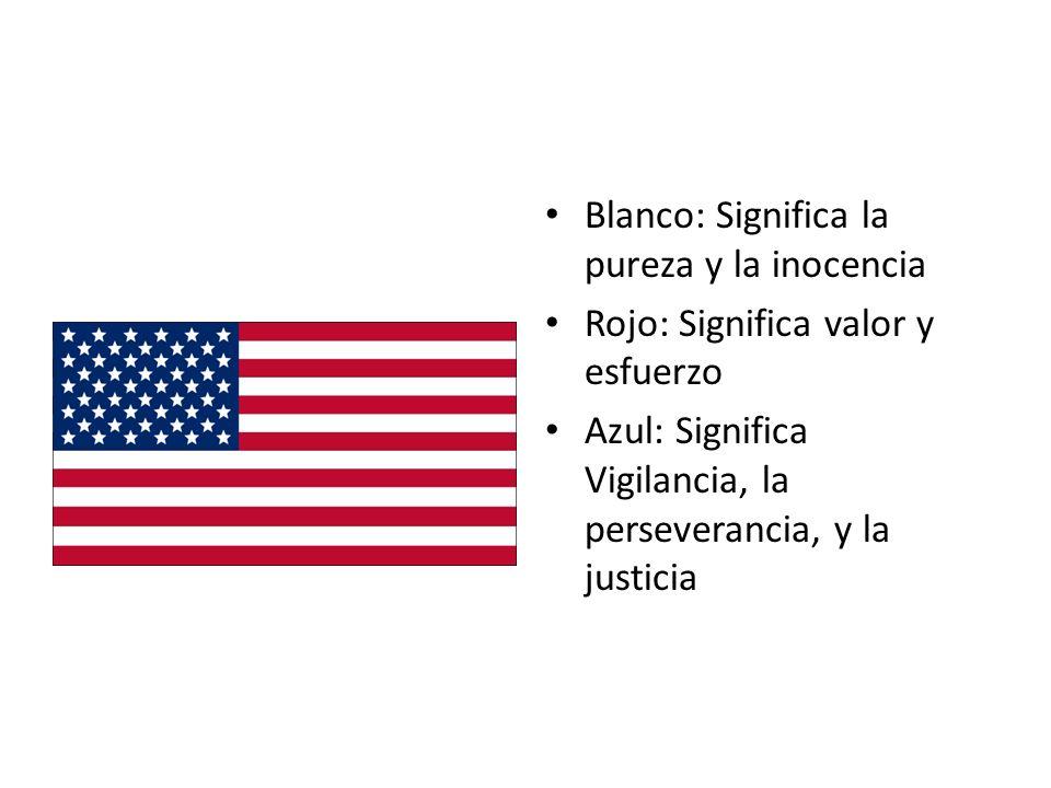 Blanco: Significa la pureza y la inocencia Rojo: Significa valor y esfuerzo Azul: Significa Vigilancia, la perseverancia, y la justicia