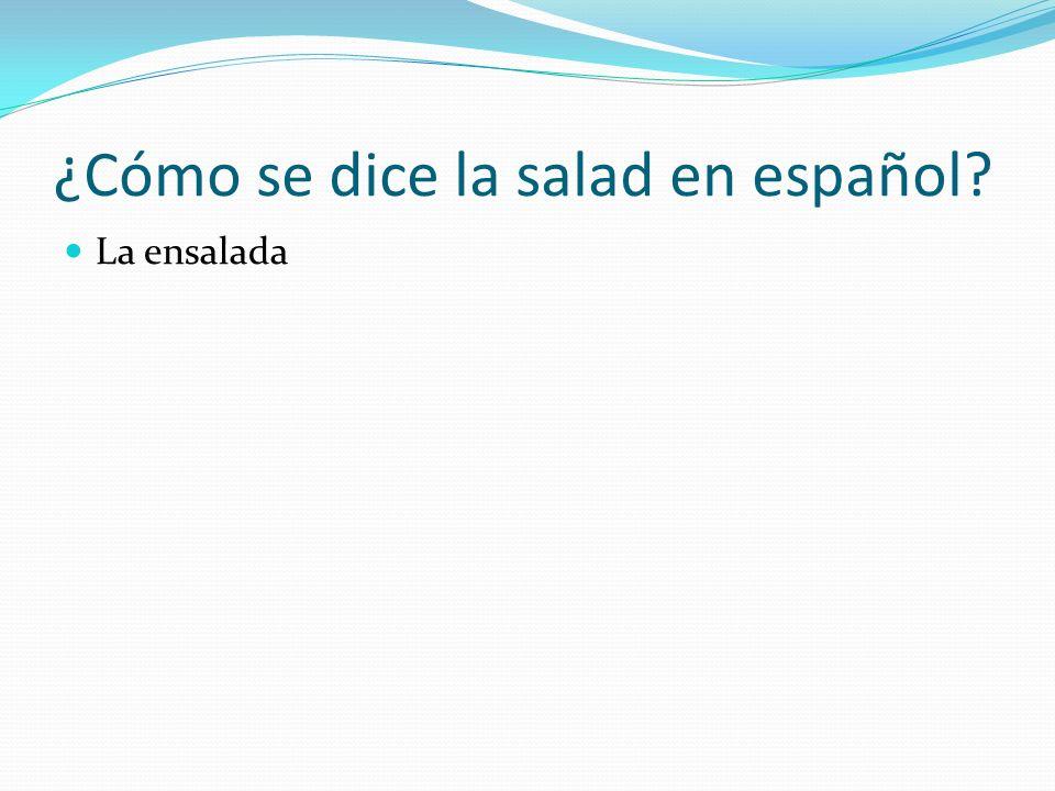 ¿Cómo se dice la salad en español? La ensalada