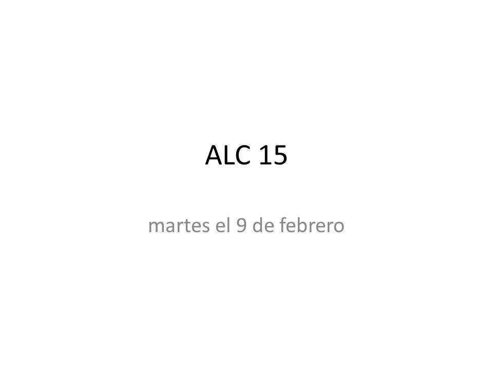 ALC 15 martes el 9 de febrero