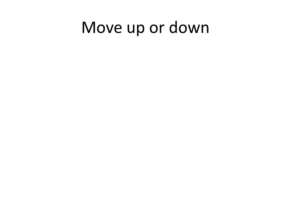 Move up or down