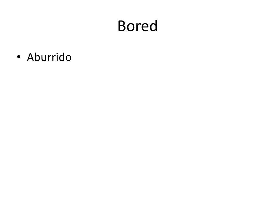 Bored Aburrido