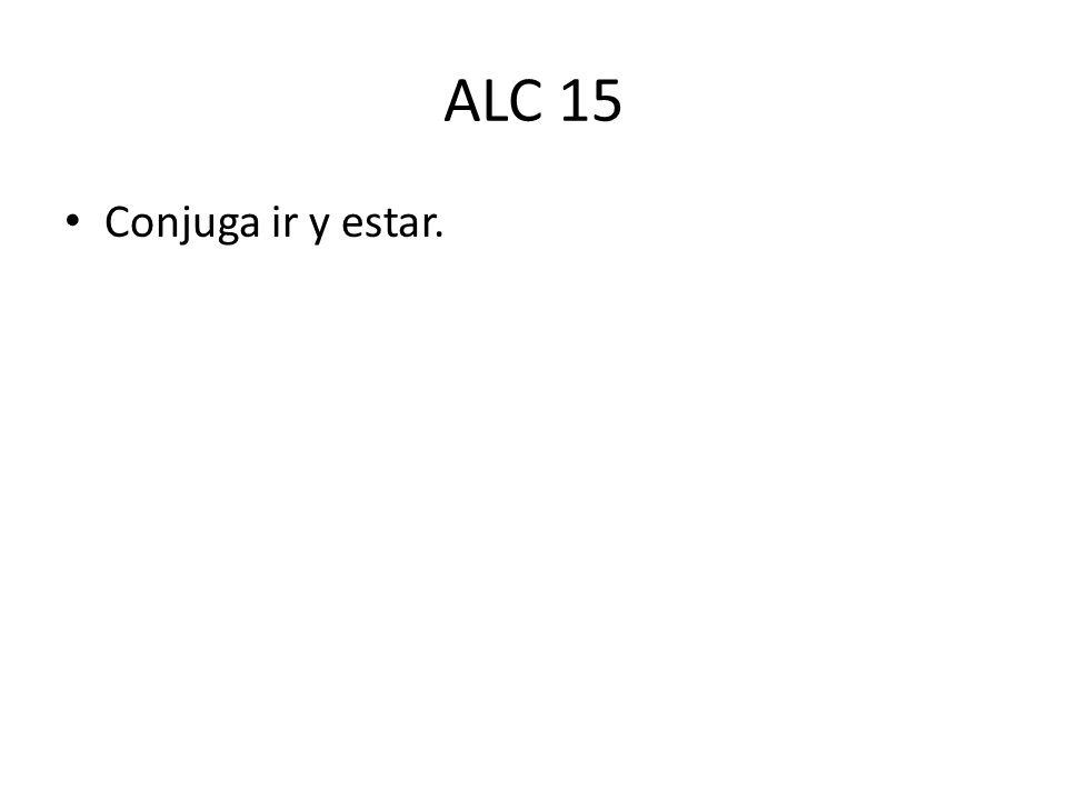 ALC 15 Conjuga ir y estar.