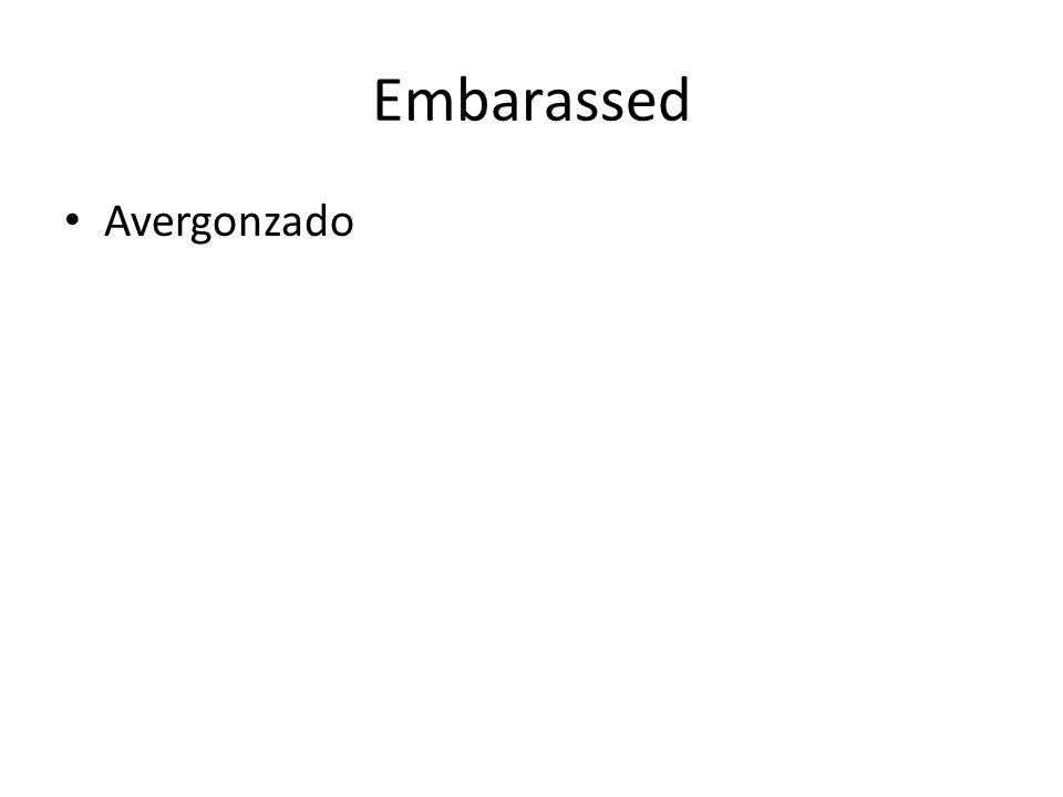 Embarassed Avergonzado