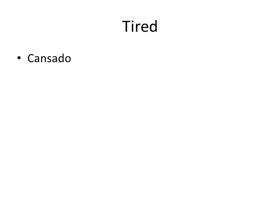 Tired Cansado
