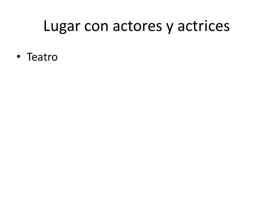 Lugar con actores y actrices Teatro