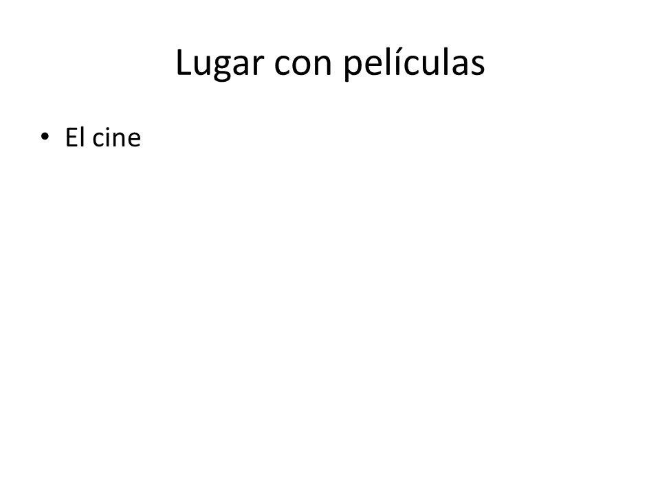 Lugar con películas El cine