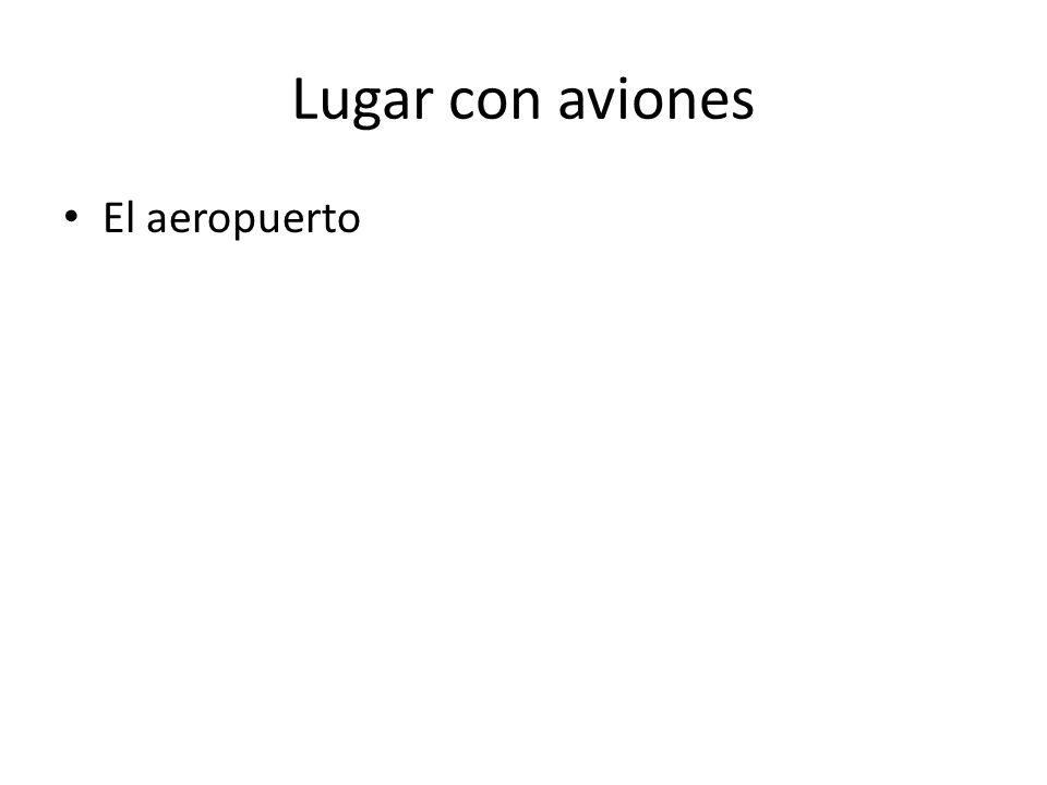 Lugar con aviones El aeropuerto