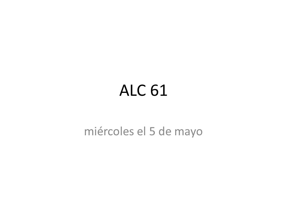 ALC 61 miércoles el 5 de mayo