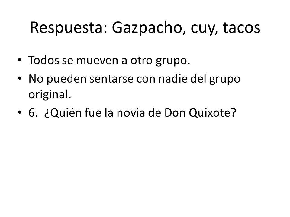 Respuesta: Gazpacho, cuy, tacos Todos se mueven a otro grupo.