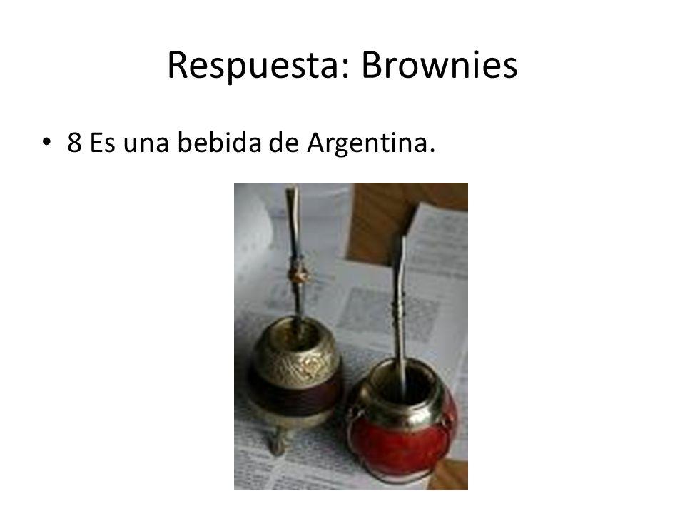 Respuesta: Brownies 8 Es una bebida de Argentina.