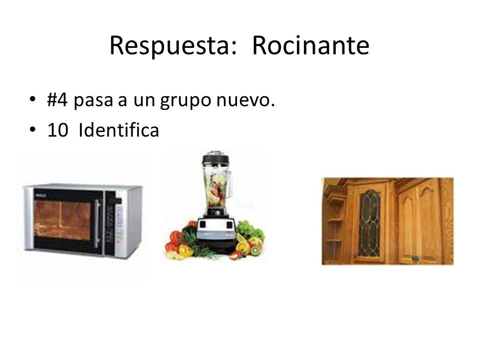 Respuesta: Rocinante #4 pasa a un grupo nuevo. 10 Identifica