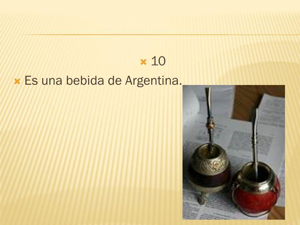 10 Es una bebida de Argentina.