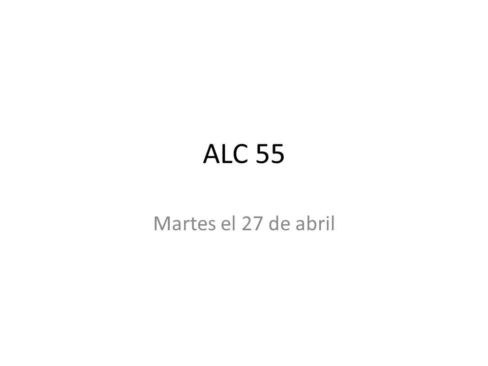 ALC 55 Martes el 27 de abril