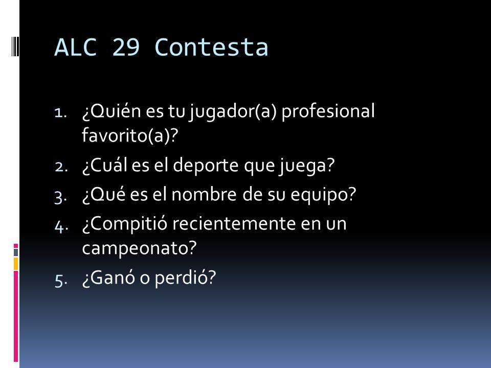 ALC 29 Contesta 1. ¿Quién es tu jugador(a) profesional favorito(a).