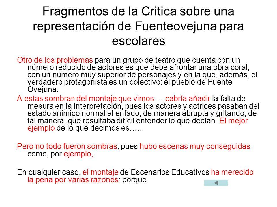 Fragmentos de la Critica sobre una representación de Fuenteovejuna para escolares Otro de los problemas para un grupo de teatro que cuenta con un núme