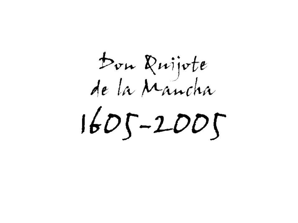 RETRATO DE CERVANTES (1738) No se sabe la fecha exacta del nacimiento de Miguel de Cervantes, pero sí que nació en Alcalá de Henares, cerca de Madrid, y que fue bautizado el 9 de octubre de 1547.