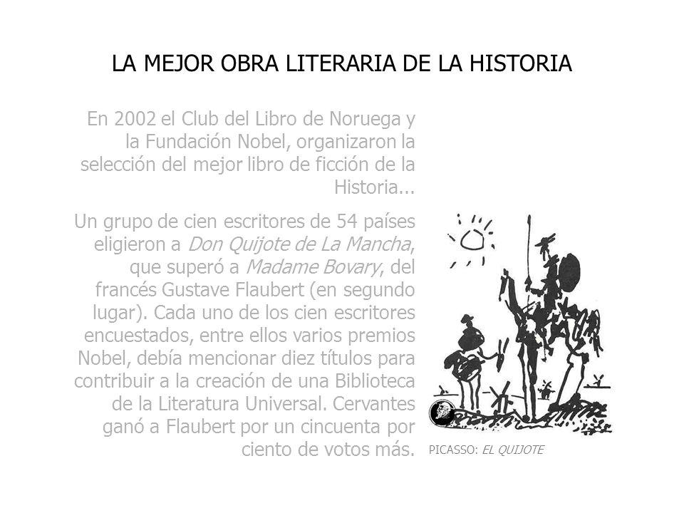 En 2002 el Club del Libro de Noruega y la Fundación Nobel, organizaron la selección del mejor libro de ficción de la Historia... Un grupo de cien escr
