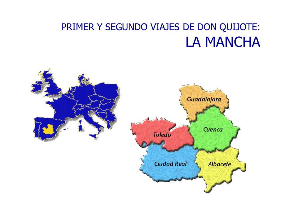 PRIMER Y SEGUNDO VIAJES DE DON QUIJOTE: LA MANCHA