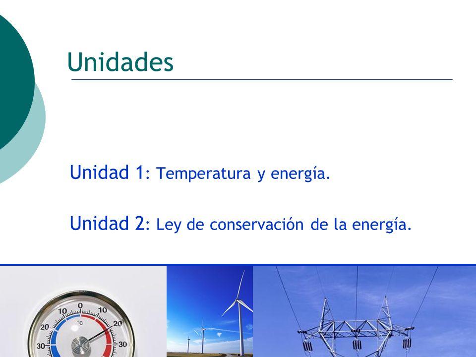 ctoledo@usach.cl16 Unidades Unidad 1 : Temperatura y energía. Unidad 2 : Ley de conservación de la energía.