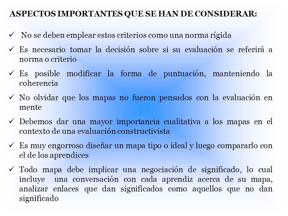 ASPECTOS IMPORTANTES QUE SE HAN DE CONSIDERAR: No se deben emplear estos criterios como una norma rígida Es necesario tomar la decisión sobre si su ev