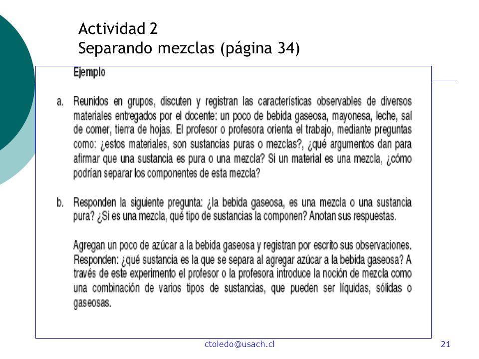 ctoledo@usach.cl21 Actividad 2 Separando mezclas (página 34)