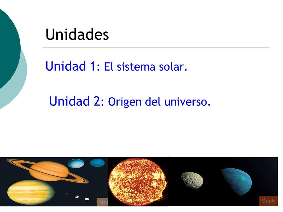 ctoledo@usach.cl40 Unidades Unidad 1 : El sistema solar. Unidad 2 : Origen del universo.