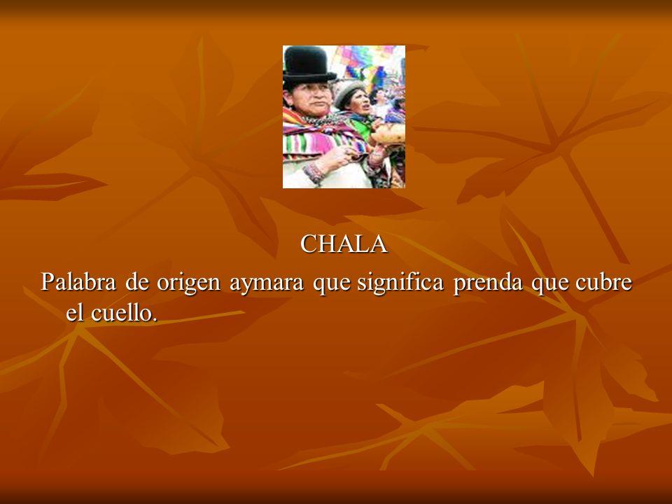 CHAPE Palabra de origen mapuche que significa trenza.