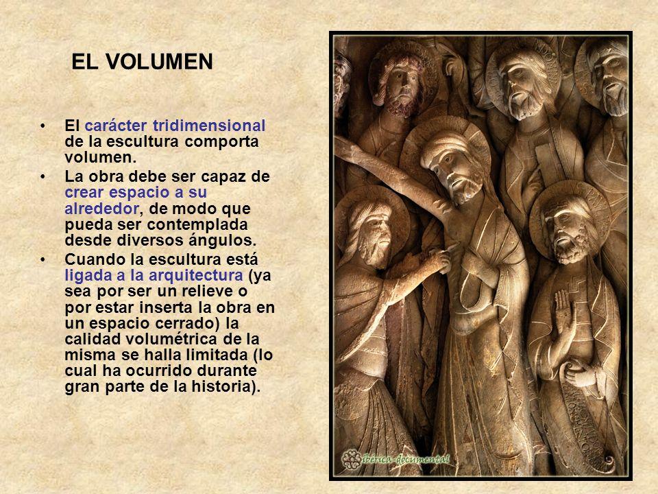 EL VOLUMEN El carácter tridimensional de la escultura comporta volumen. La obra debe ser capaz de crear espacio a su alrededor, de modo que pueda ser