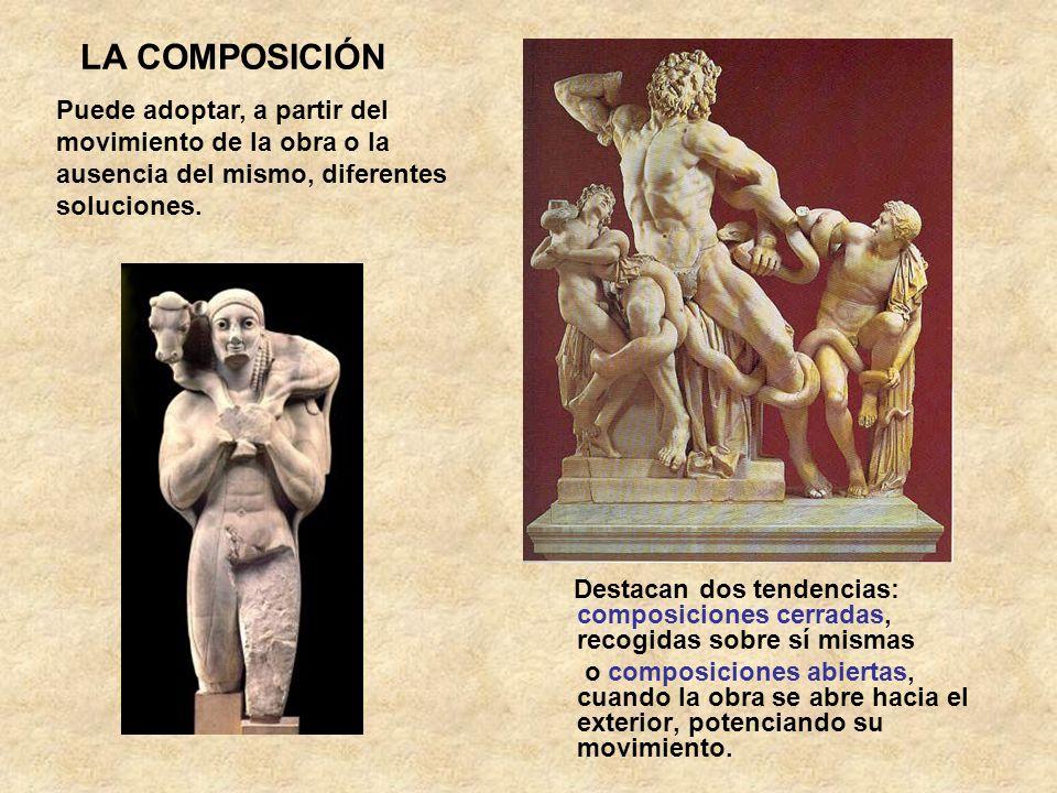 LA COMPOSICIÓN Destacan dos tendencias: composiciones cerradas, recogidas sobre sí mismas o composiciones abiertas, cuando la obra se abre hacia el ex