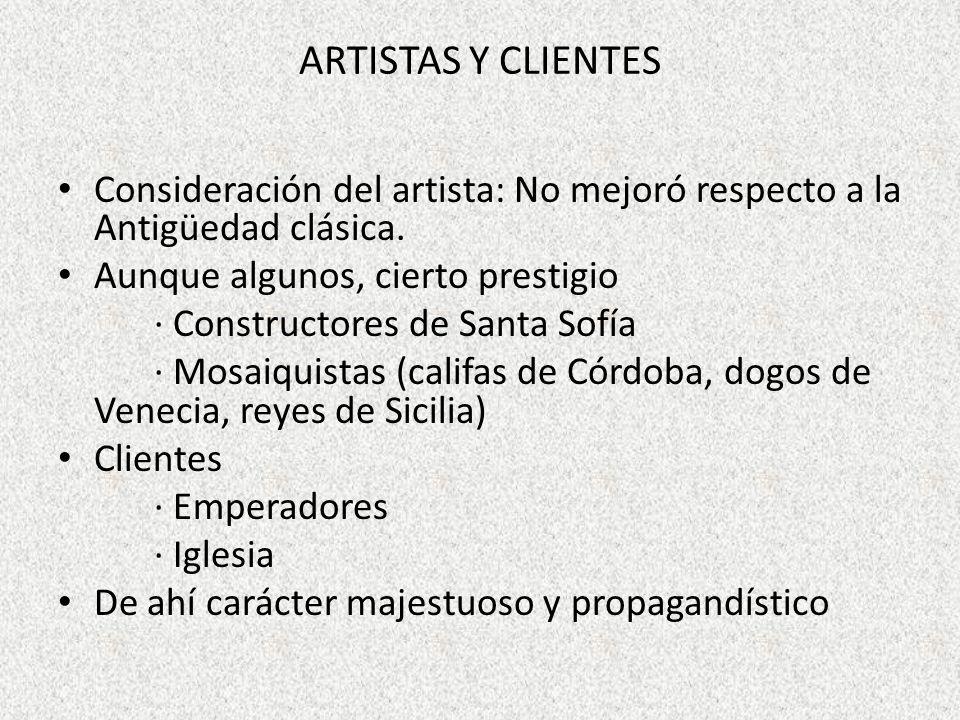 ARTISTAS Y CLIENTES Consideración del artista: No mejoró respecto a la Antigüedad clásica. Aunque algunos, cierto prestigio · Constructores de Santa S